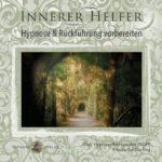 Der innere Helfer: Hypnose & Rückführung vorbereiten